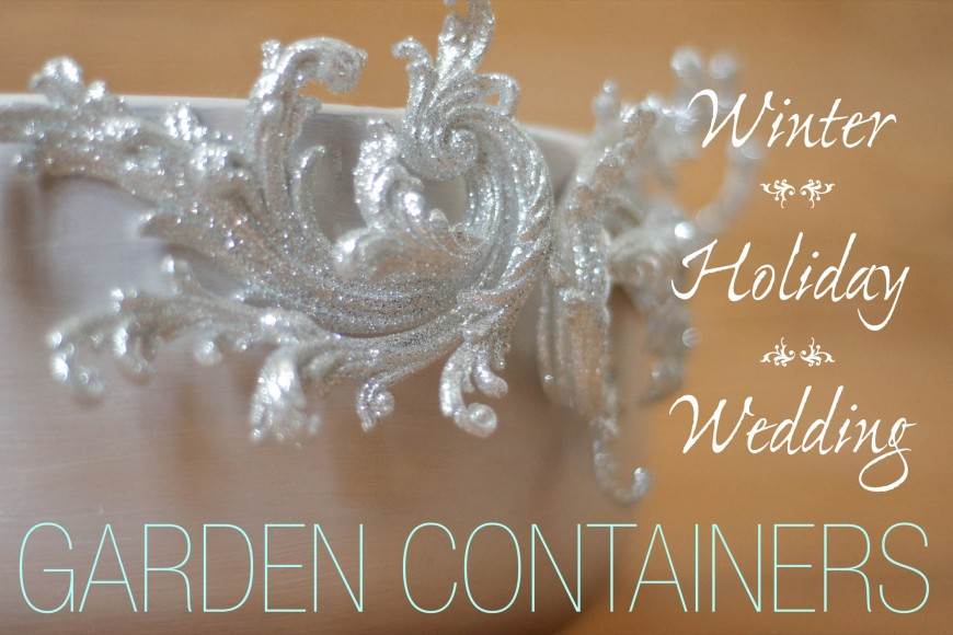 Containers for Winter, Holiday, Wedding Miniature Gardens